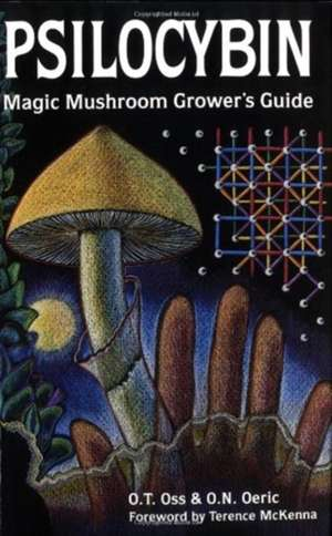 Psilocybin Magic Mushroom Guide de O T Oss