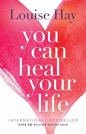 You Can Heal Your Life de Louise L. Hay