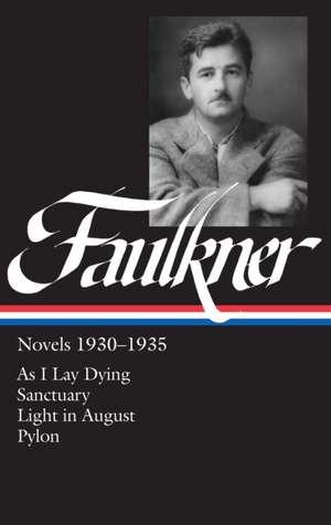 William Faulkner:  As I Lay Dying/Sanctuary/Light in August/Pylon de William Faulkner