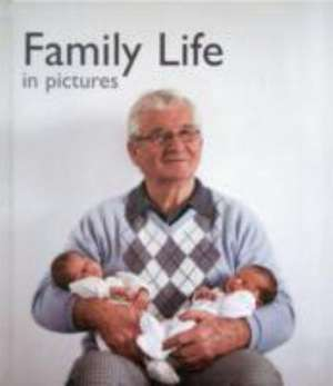 Family Life in Pictures