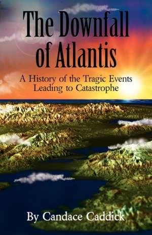 The Downfall of Atlantis de Candace Caddick