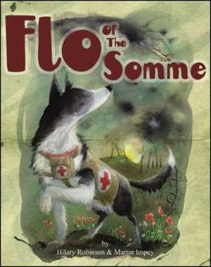 Flo of the Somme de Hilary Robinson