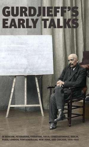 Gurdjieff's Early Talks 1914-1931 imagine
