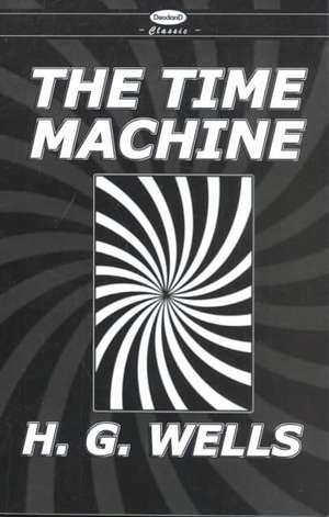 Deodand Classics:  The War of the Worlds & the Time Machine de H. G. Wells
