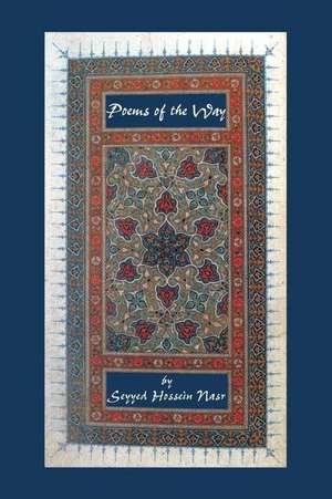 Poems of the Way de  Seyyed Hossein Nasr