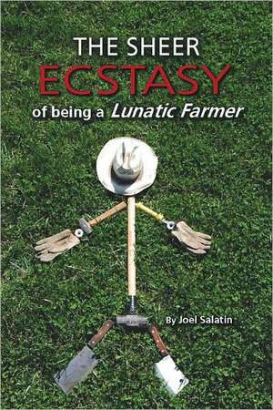 The Sheer Ecstasy of Being a Lunatic Farmer imagine