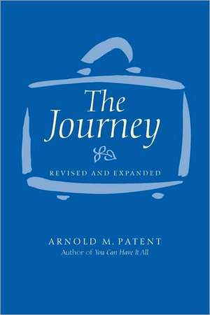 The Journey Revised and Expanded de Arnold M. Patent