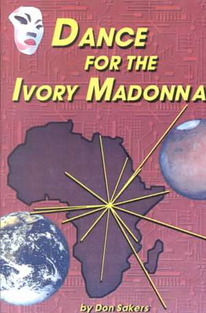 Dance for the Ivory Madonna de Don Sakers