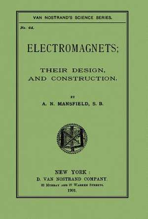 Electromagnets; Their Design and Construction de Mansfield