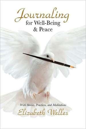 Journaling for Well-Being & Peace de Elizabeth Welles
