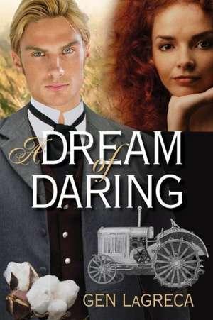 A Dream of Daring de Gen Lagreca
