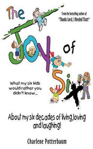 Joy of Six de Char Potterbaum