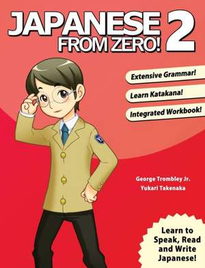 Japanese from Zero! 2 de George Trombley