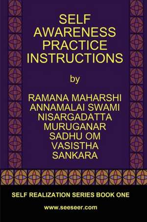 Self Awareness Practice Instructions de Bhagavan Sri Ramana Maharshi