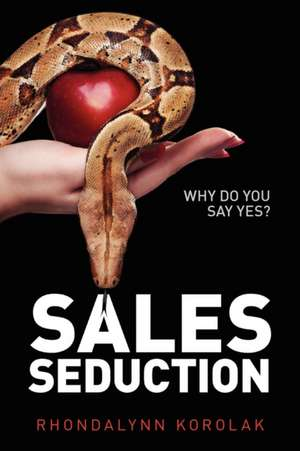 Sales Seduction - Why Do You Say Yes? imagine