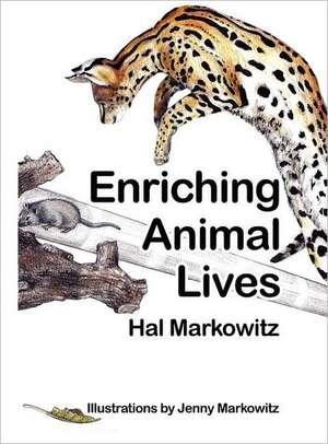 Enriching Animal Lives de Hal Markowitz