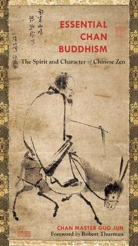 Essential Chan Buddhism de Guo Jun