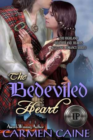 The Bedeviled Heart:  The Highland Heather and Hearts Scottish Romance Series de Carmen Caine