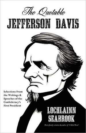 The Quotable Jefferson Davis de Lochlainn Seabrook