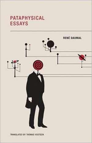 Pataphysical Essays de Rene Daumal