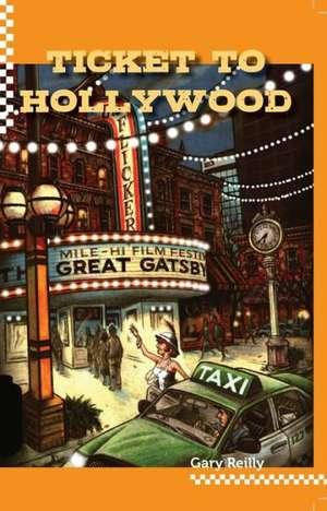 Ticket to Hollywood de Gary Reilly