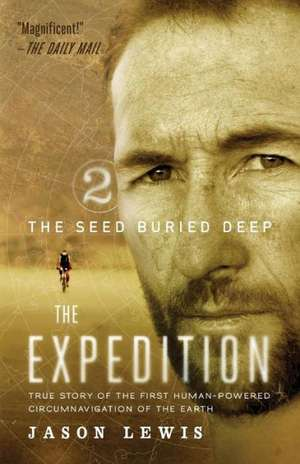 The Seed Buried Deep (the Expedition Trilogy, Book 2) de Jason Lewis