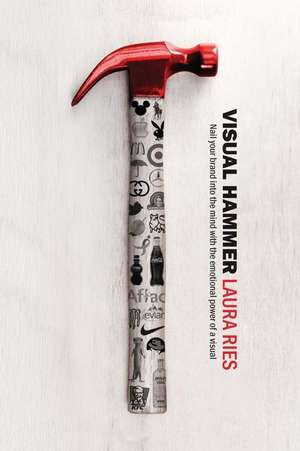 Visual Hammer de Laura Ries