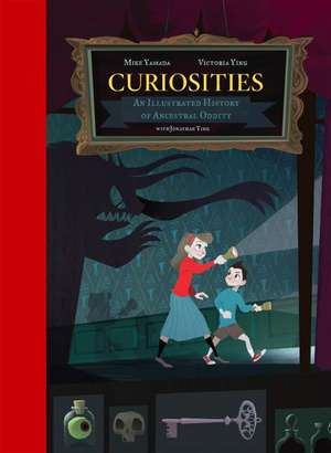Curiosities:  An Illustrated History of Ancestral Oddity de Mike Yamada