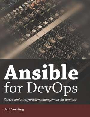 Ansible for Devops: Server and Configuration Management for Humans de Jeff Geerling