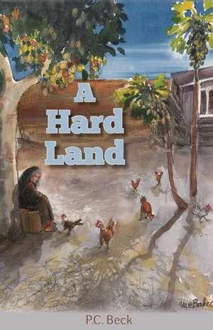 A Hard Land de P. C. Beck