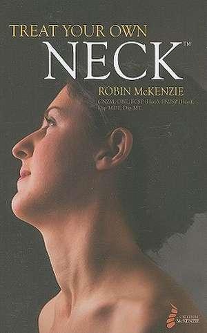Treat Your Own Neck de Robin McKenzie