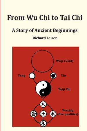 From Wu Chi to Tai Chi de MR Richard Leirer