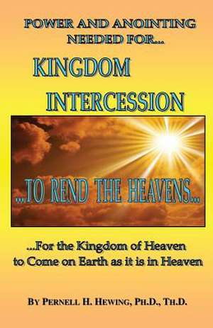 Power and Anointing Needed for Kingdom Intercession