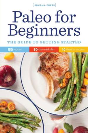 Paleo for Beginners:  The Guide to Getting Started de  Sonoma Press
