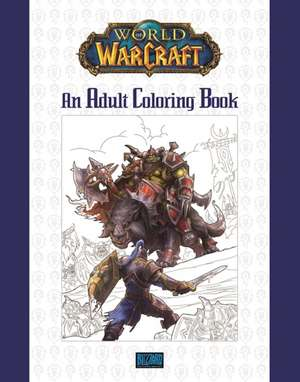 World of Warcraft, An Adult Coloring Book de  Blizzard Entertainment