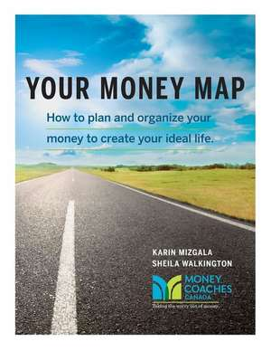 Your Money Map-How to Plan and Organize Your Money to Create Your Ideal Life