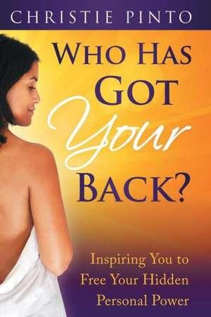 Who Has Got Your Back? de Christie Pinto