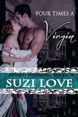 Four Times a Virgin de Suzi Love