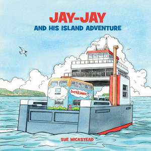 Jay-Jay and his Island Adventure de Sue Wickstead