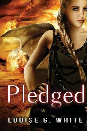 Pledged de Louise G White