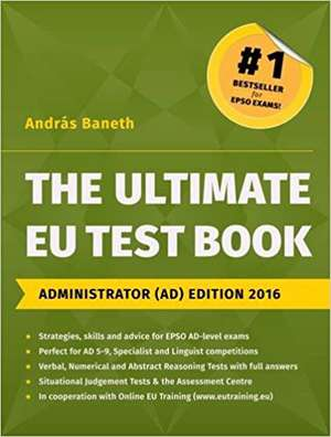 The Ultimate EU Test Book, Administrator (AD) Edition 2016 de András BANETH