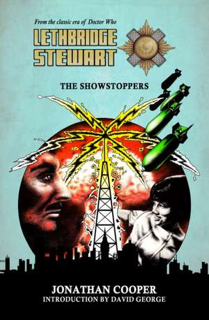 Lethbridge-Stewart: The Showstoppers de O.B.E. Cooper, Jonathan