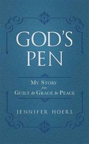 God's Pen de Jennifer Hoerl
