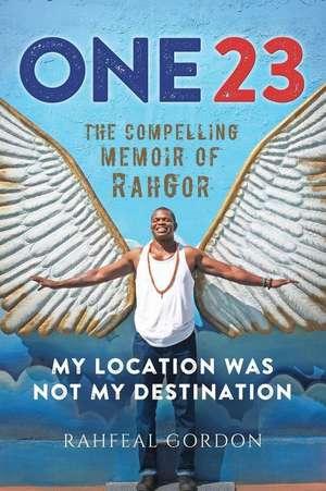 One23: The Compelling Memoir of Rahgor de Rahfeal C. Gordon
