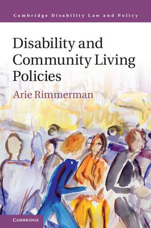 Disability and Community Living Policies de Arie Rimmerman
