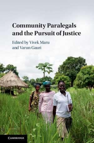 Community Paralegals and the Pursuit of Justice de Vivek Maru