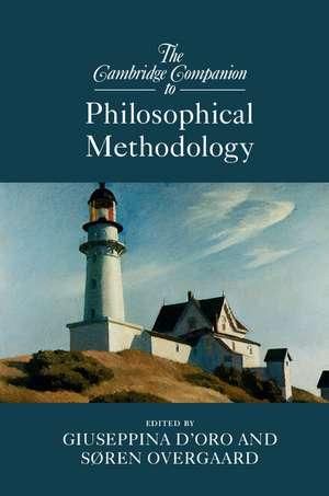 The Cambridge Companion to Philosophical Methodology de Giuseppina D'Oro