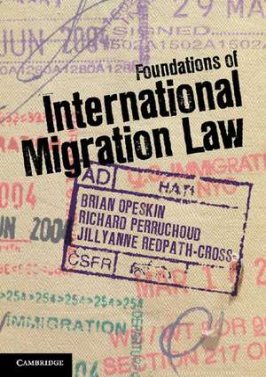 Foundations of International Migration Law de Brian Opeskin