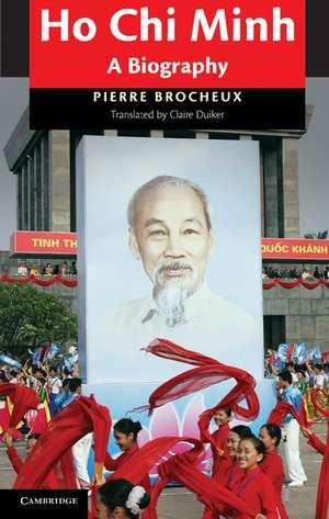 Ho Chi Minh: A Biography de Pierre Brocheux