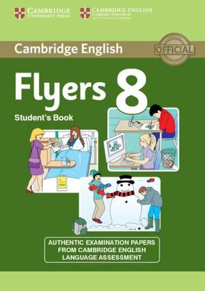 Cambridge English Young Learners 8 Flyers Student's Book
